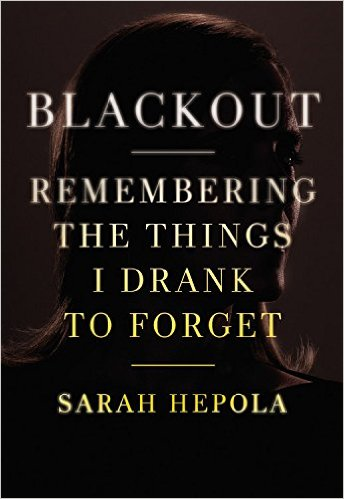 Blackout -- Remembering the Things I Drank to Forget