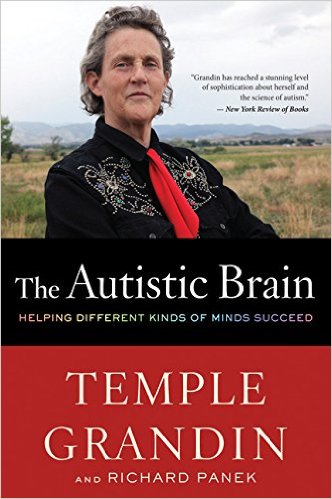 The Autistic Brain - Temple Grandin